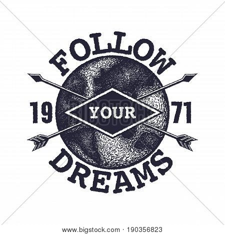 Dream inspirational quote follow your dream. Lettering inspirational quote design or posters, t-shirts, advertisement. Vector illustratiuon.