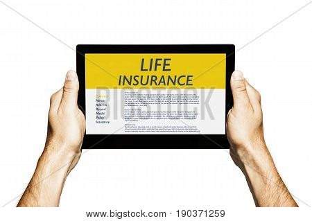 Life Insurance concept: Hands holding a digital tablet with Life Insurance contract in the screen.