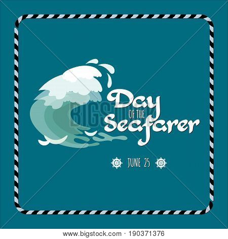 Day of the Seafarer  greeting card with navy elements, handwritten words and wave. Template for your design. Vector illustration.
