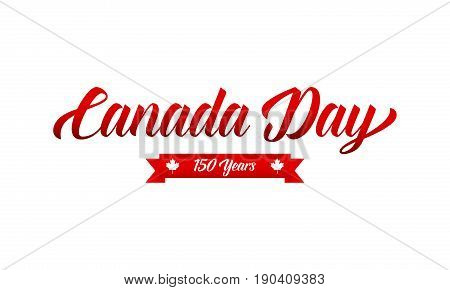 Canada Day. Canada 150 Years anniversary typography. Canadian holiday