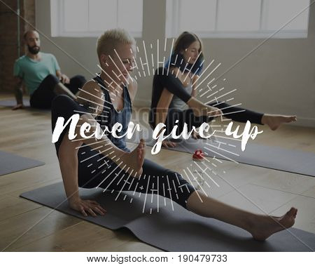 Never Give Up Word on Yoga Exercise Class Background