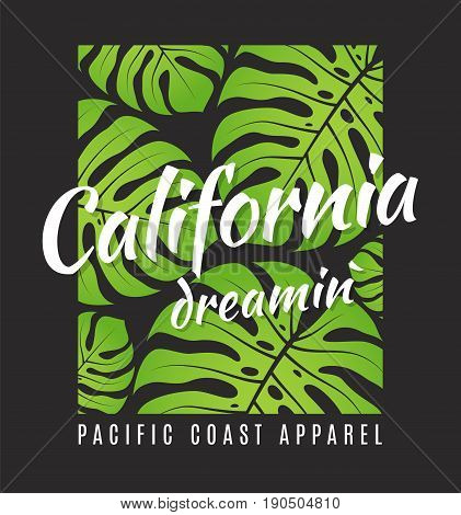 California dreamin tee print with tropical leaves. T-shirt design, graphics, stamp, label, typography