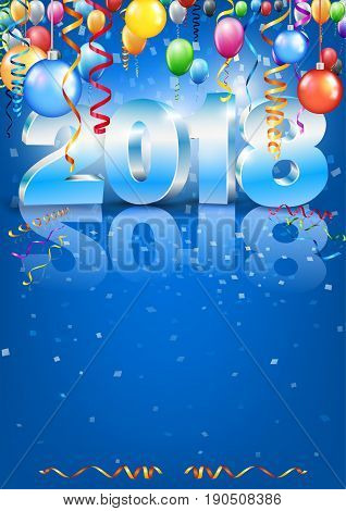 Happy New Year 2018 bright blue colored vertical A-format greeting card with 3D glossy numbers and balloons. Vector template