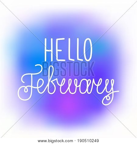 Hello february elegant greeting card with hand-written curled line lettering on blurred violet and blue paint stains background. Mesh tool watercolor painting imitation with text greeting to february