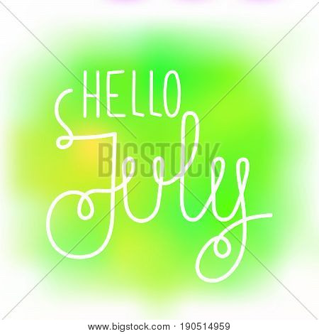 Hello july elegant greeting card with hand-written curled line lettering on blurred wet green and yellow paint stains background. Mesh tool watercolor painting imitation with text greeting to july.