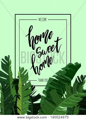 Home sweet home lettering postcard. Hand drawn poster with modern brush calligraphy with frame and tropical palm leaves design. For cards, banners, posters. Vector illustration stock vector.