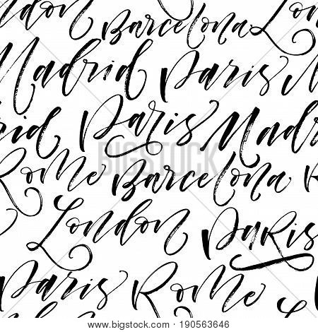 Seamless pattern with names of cities. Paris Madrid Barcelona Rome London. Ink illustration. Modern brush calligraphy. Hand drawn ornament for wrapping paper.