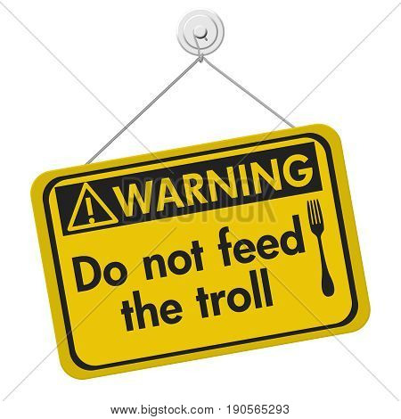 Feeding the troll warning sign A yellow warning hanging sign with text Do not feed the troll and fork icon isolated over white 3D Illustration