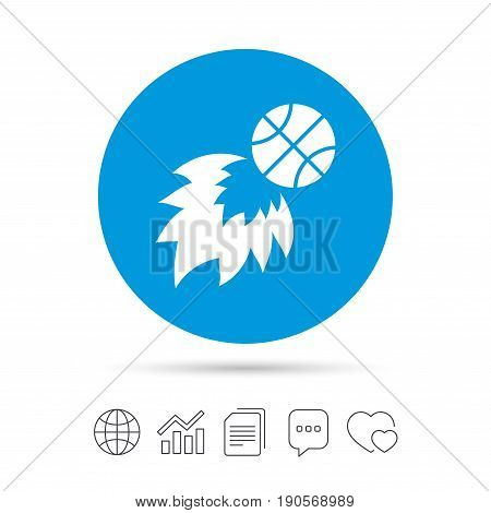 Basketball fireball sign icon. Sport symbol. Copy files, chat speech bubble and chart web icons. Vector