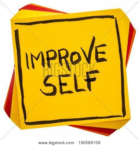 improve self motivational reminder - handwriting on an isolated sticky note