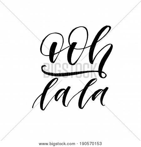 Ooh lala postcard. Ink illustration. Modern brush calligraphy. Isolated on white background.
