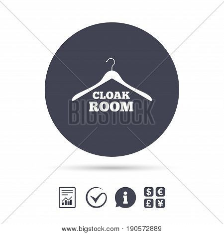 Cloakroom sign icon. Hanger wardrobe symbol. Report document, information and check tick icons. Currency exchange. Vector