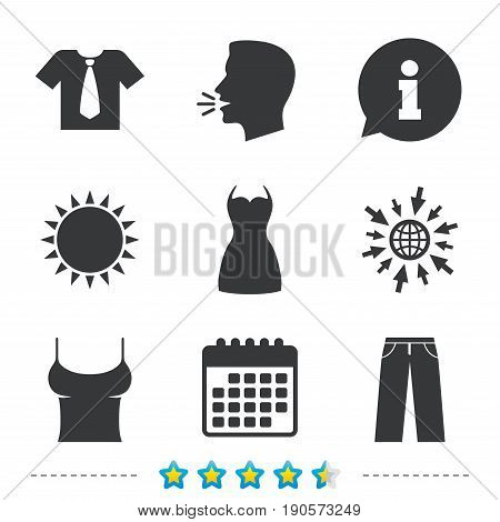 Clothes icons. T-shirt with business tie and pants signs. Women dress symbol. Information, go to web and calendar icons. Sun and loud speak symbol. Vector
