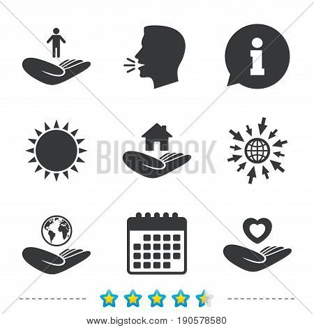 Helping hands icons. Heart health and travel trip insurance symbols. Home house or real estate sign. Information, go to web and calendar icons. Sun and loud speak symbol. Vector
