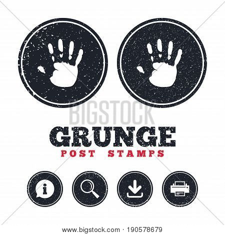 Grunge post stamps. Hand print sign icon. Stop symbol. Information, download and printer signs. Aged texture web buttons. Vector
