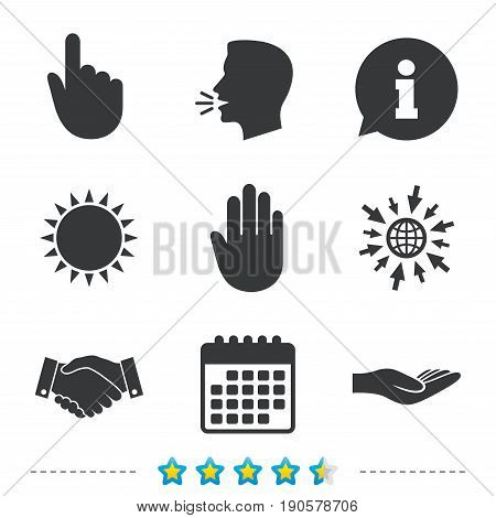Hand icons. Handshake successful business symbol. Click here press sign. Human helping donation hand. Information, go to web and calendar icons. Sun and loud speak symbol. Vector