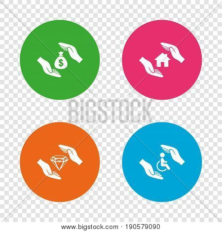 Hands insurance icons. Money bag savings insurance symbols. Disabled human help symbol. House property insurance sign. Round buttons on transparent background. Vector