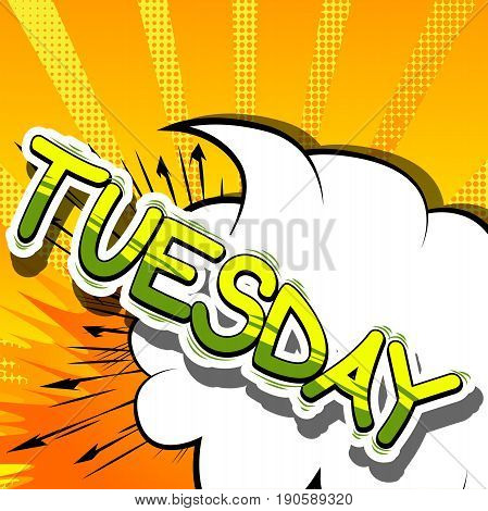 Tuesday - Comic book style word on abstract background.