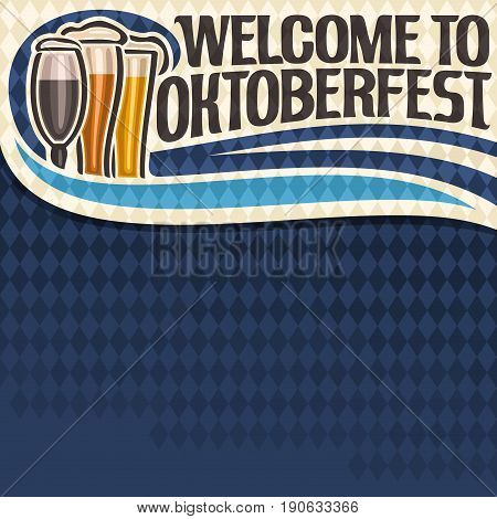 Vector poster for Oktoberfest text: layout for festival menu on blue harlequin diamond background, lettering title - welcome to oktoberfest, 3 glass foamy dark munich beer on bavarian rhombus pattern.