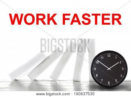 Clock with falling dominoes and text WORK FASTER on white background. Business concept