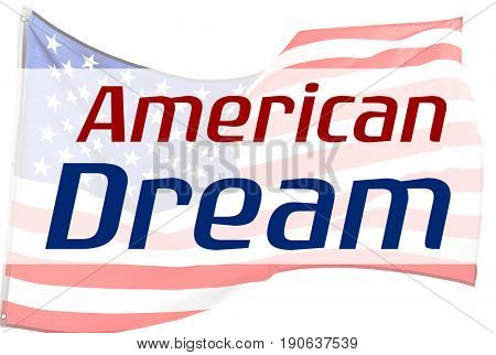 Text AMERICAN DREAM and waving USA flag on background