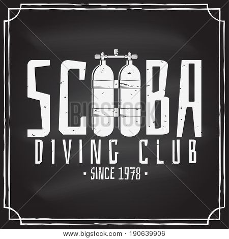 Scuba diving club badge on the chalkboard. Vector illustration. Concept for shirt or logo, print, stamp or tee. Vintage typography design with dive tank silhouette.