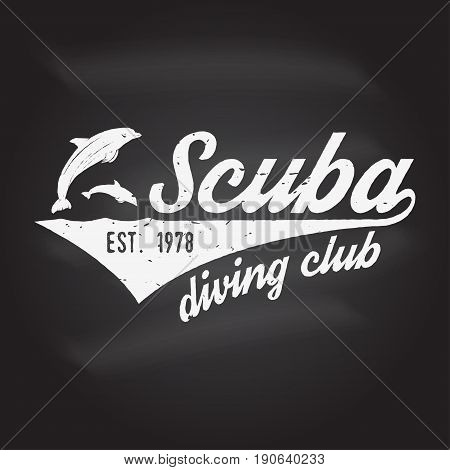 Scuba diving club. Vector illustration on the chalkboard. Concept for shirt or logo, print, stamp or tee. Vintage typography design with dolphin silhouette.