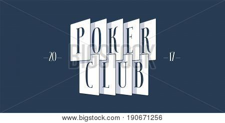 Casino, poker vector logo, emblem. Template design element with cards and sign Poker Club
