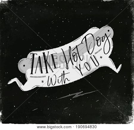 Poster running hot dog in vintage style lettering take hot dog with you drawing with chalk on chalkboard background