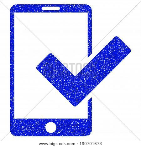 Grunge Valid Smartphone icon with grunge design and dirty texture. Unclean vector blue pictogram for rubber seal stamp imitations and watermarks. Draft sign symbol.