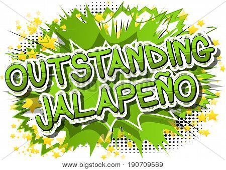 Outstanding Jalapeño - Comic book style word on abstract background.