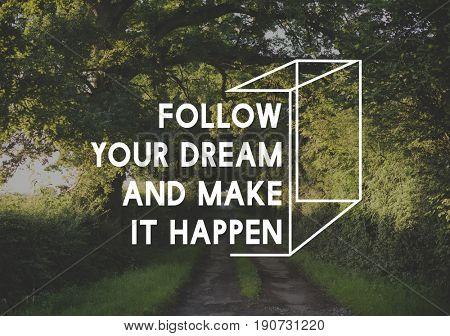 Follow Your Dream Make It Happen Motivation Word