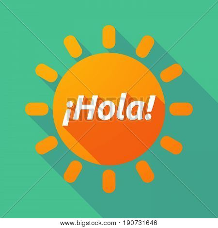 Long Shadow Sun With  The Text Hello! In Spanish Language
