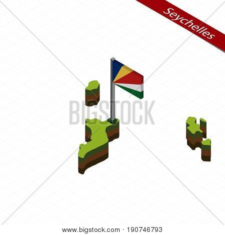 Seychelles Isometric Map And Flag. Vector Illustration.