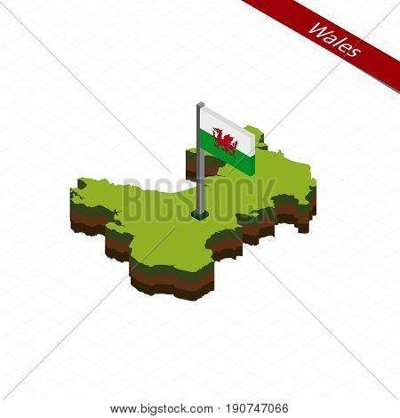 Wales Isometric Map And Flag. Vector Illustration.