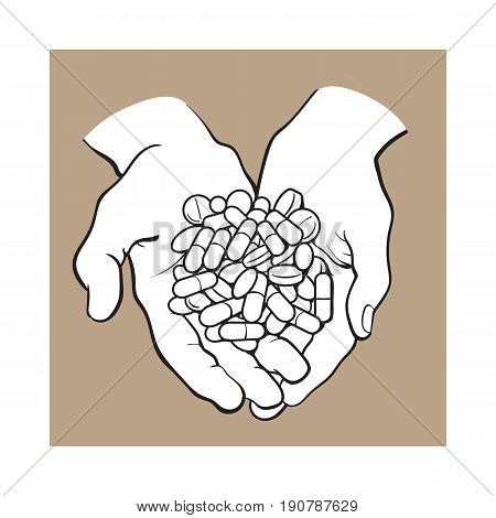 Two cupped hands holding handful, pile of pills, tablets, medicine, black and white sketch style vector illustration on brown background. Drawing of cupped hands holding handful, pile of pills