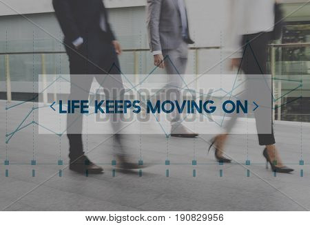 Life keeps moving on quote on business people walking