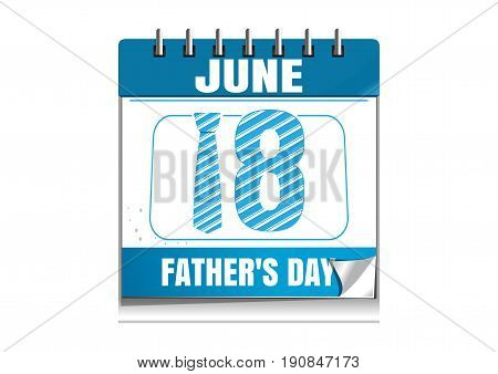 Conceptual calendar for Fathers Day 2017. Holiday date in calendar. 18 June. Vector illustration isolated on white background