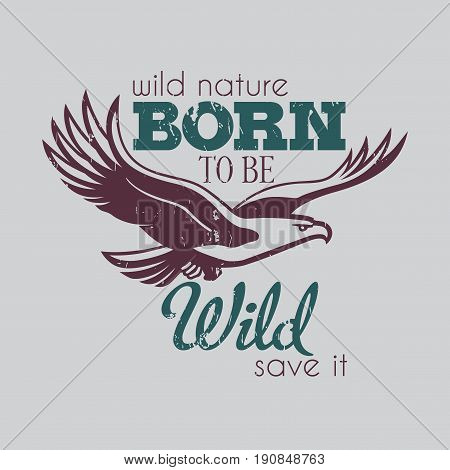 Creative Design Poster with eagle in centre and words Born to be wild vector illustration