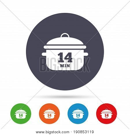 Boil 14 minutes. Cooking pan sign icon. Stew food symbol. Round colourful buttons with flat icons. Vector