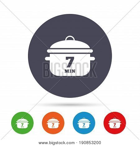 Boil 7 minutes. Cooking pan sign icon. Stew food symbol. Round colourful buttons with flat icons. Vector