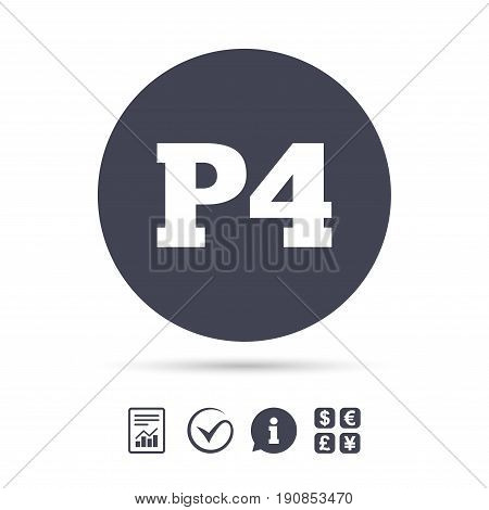 Parking fourth floor sign icon. Car parking P4 symbol. Report document, information and check tick icons. Currency exchange. Vector