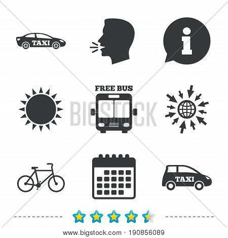 Public transport icons. Free bus, bicycle and taxi signs. Car transport symbol. Information, go to web and calendar icons. Sun and loud speak symbol. Vector