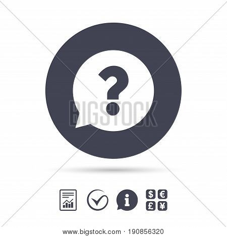 Question mark sign icon. Help speech bubble symbol. FAQ sign. Report document, information and check tick icons. Currency exchange. Vector