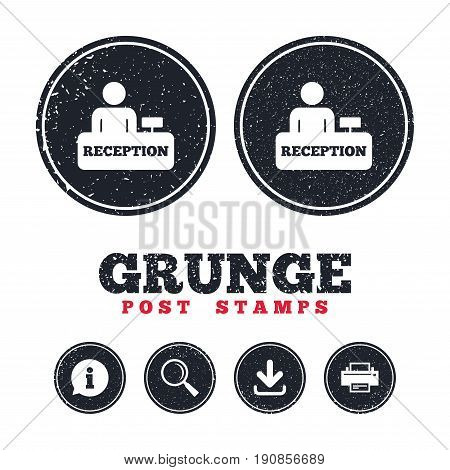 Grunge post stamps. Reception sign icon. Hotel registration table with administrator symbol. Information, download and printer signs. Aged texture web buttons. Vector