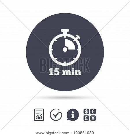 Timer sign icon. 15 minutes stopwatch symbol. Report document, information and check tick icons. Currency exchange. Vector