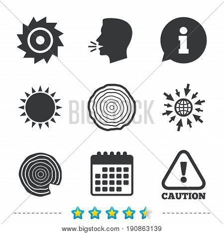 Wood and saw circular wheel icons. Attention caution symbol. Sawmill or woodworking factory signs. Information, go to web and calendar icons. Sun and loud speak symbol. Vector
