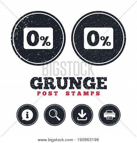Grunge post stamps. Zero percent sign icon. Zero credit symbol. Best offer. Information, download and printer signs. Aged texture web buttons. Vector