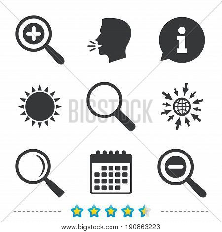 Magnifier glass icons. Plus and minus zoom tool symbols. Search information signs. Information, go to web and calendar icons. Sun and loud speak symbol. Vector