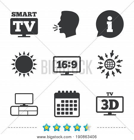 Smart TV mode icon. Aspect ratio 16:9 widescreen symbol. 3D Television and TV table signs. Information, go to web and calendar icons. Sun and loud speak symbol. Vector